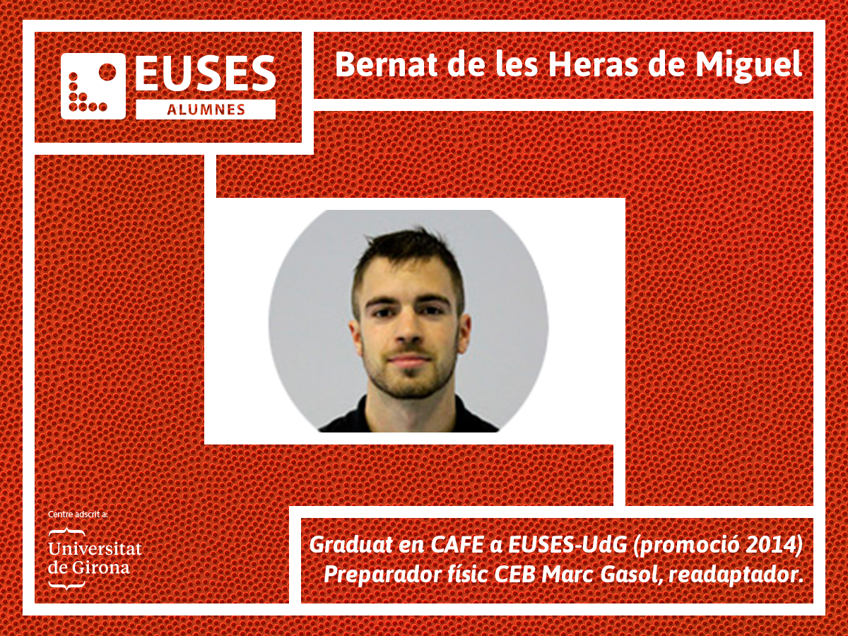 Entrevista amb Bernat de las Heras, preparador físic CEB Marc Gasol i exalumne de CAFE a EUSES-UdG