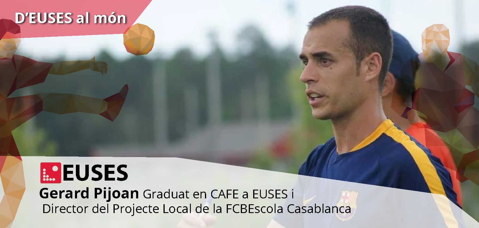 Gerard Pijoan, Director del Projecte Local de la FCBEscola Casablanca