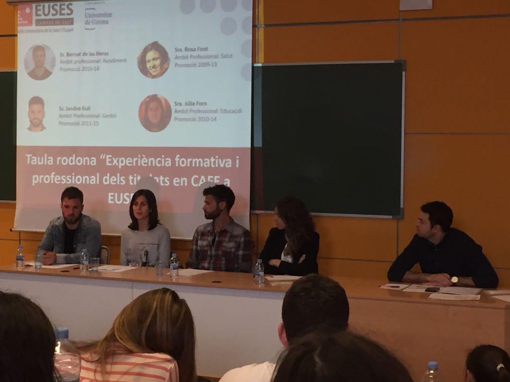 """Taula rodona sobre """"Experiència formativa i professional dels titulats en CAFE a EUSES"""" dirigida als estudiants de 1r curs"""