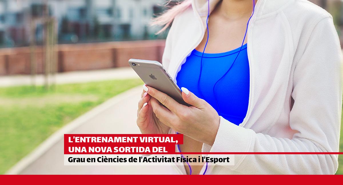 L'entrenament virtual, una nova sortida del Grau en Ciències de l'Activitat Física i l'Esport