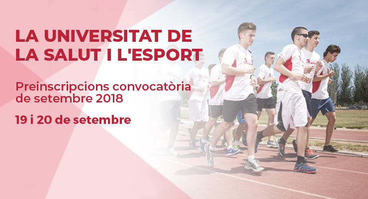 Nova oportunitat per realitzar les preinscripcions universitàries a la Universitat de la Salut i l'Esport · Convocatòria de setembre